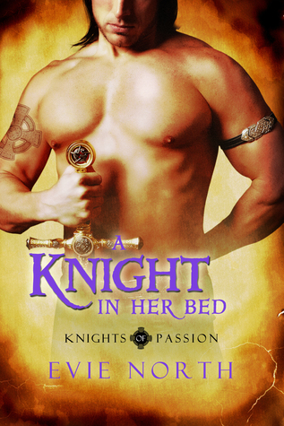 A Knight in Her Bed  by  Evie North