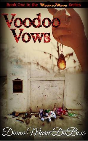 Voodoo Vows (Voodoo Vows, #1)  by  Diana Marie DuBois
