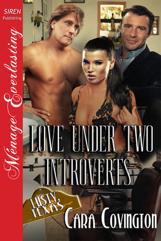 Love Under Two Introverts (Lusty, Texas #21)  by  Cara Covington
