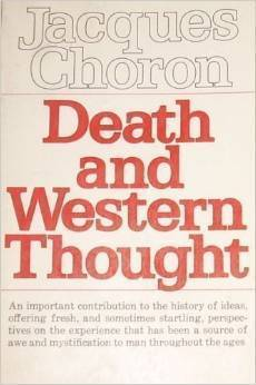 Death And Western Thought  by  Jacques Choron