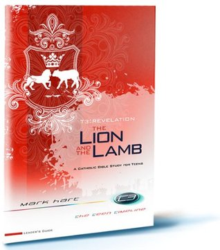 T3: Revelation: The Lion and the Lamb Leaders Guide Mark Hart