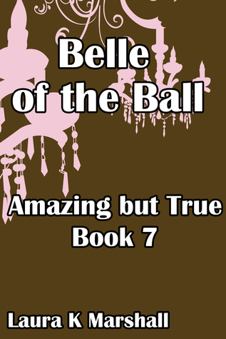 Amazing but True: Belle of the Ball Laura Marshall
