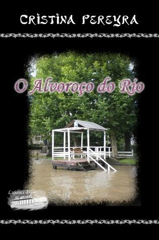 O Alvoroço do Rio Cristina Pereyra