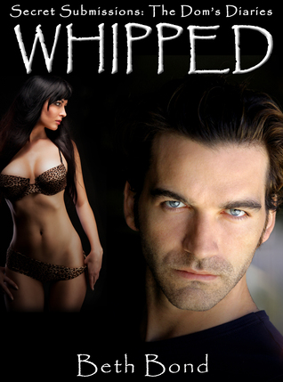 WHIPPED: Submitting to the Dom Beth Bond
