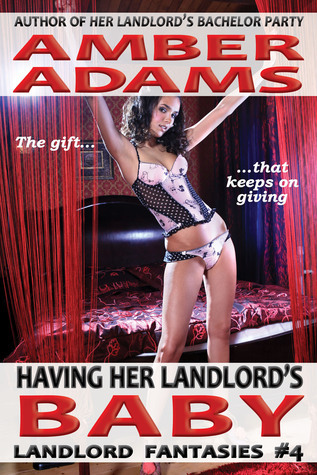Having Her Landlords Baby  by  Amber Adams