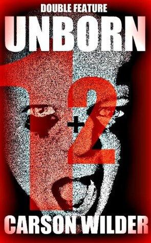 Unborn 1+2  by  Carson Wilder