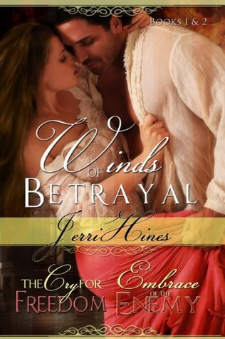 Winds of Betrayal Books 1 & 2: The Cry For Freedom and Embrace of Enemy Jerri Hines