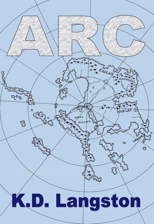 Arc  by  K.D. Langston