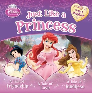 Just Like a Princess: 3-in-1 Storybook  by  Walt Disney Company