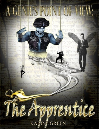 A Genies Point of View-The Apprentice  by  Karine Holly Green