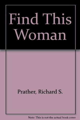 FIND THIS WOMAN.  by  Richard S. Prather