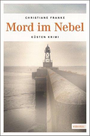 Mord im Nebel: Küsten-Krimi (Oda Wagner, Christine Cordes, #5) Christiane Franke