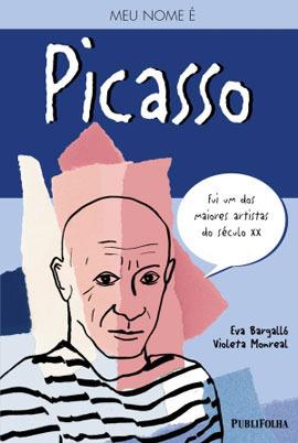 Meu nome é Picasso  by  Eva Bargalló