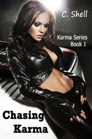 Chasing Karma (Karma, #1)  by  C. Shell