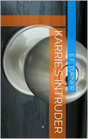 Karries Intruder  by  Evelyn Turner