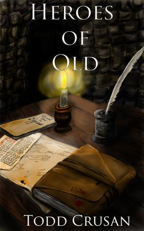 Heroes of Old Todd Crusan