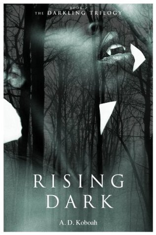 Rising Dark (The Darkling Trilogy, Book 2)  by  A.D. Koboah