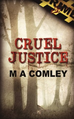 Cruel Justice (Lorne Simpkins, #1)  by  M.A. Comley