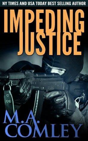 Impeding Justice  (A Lorne Simpkins Thriller, #2) M.A. Comley