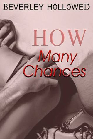 How Many Chances  by  Beverley Hollowed