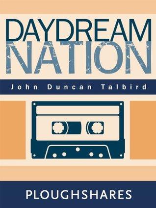 Daydream Nation John Duncan Talbird