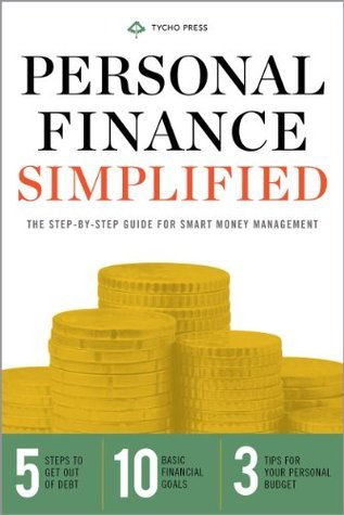 Personal Finance Simplified: The Step-by-Step Guide for Smart Money Management Tycho Press