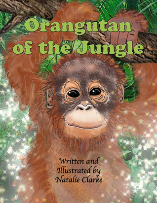 Orangutan of the Jungle  by  Natalie Clarke