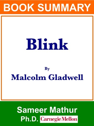 Summary of Blink By Malcolm Gladwell  by  Sameer Mathur