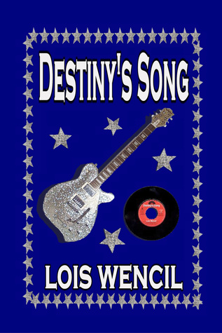 Destinys Song  by  Lois Wencil