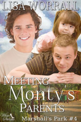 Meeting Montys Parents (Marshalls Park #4)  by  Lisa Worrall
