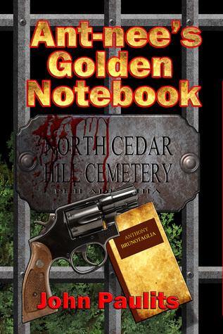 Ant-nees Golden Notebook  by  John Paulits