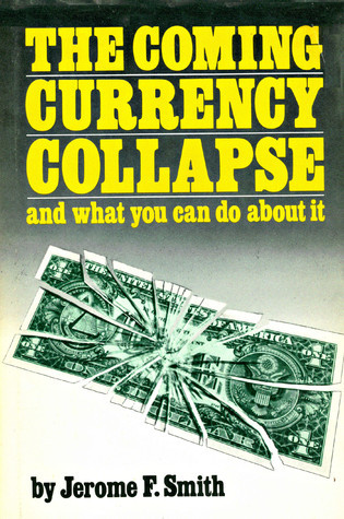 The Coming Currency Collapse and what you can do about it Jerome Smith