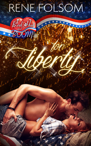 For Liberty: A Red Hot and BOOM! Story  by  Rene Folsom