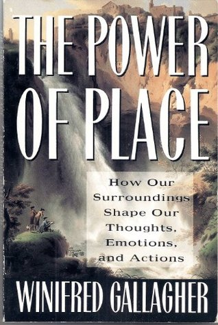 The Power of Place Winifred Gallagher
