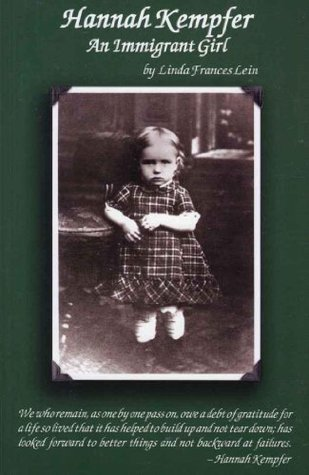 Hannah Kempfer An Immigrant Girl Linda Frances Lein