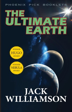 The Ultimate Earth  by  Jack Williamson