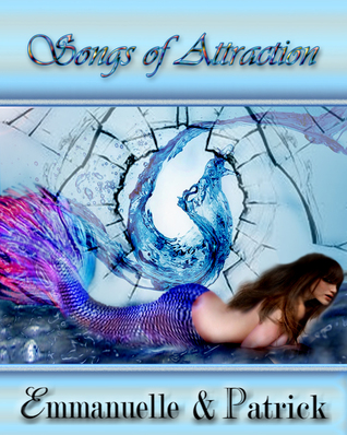 Songs of Attraction  by  Emmanuelle Patrick