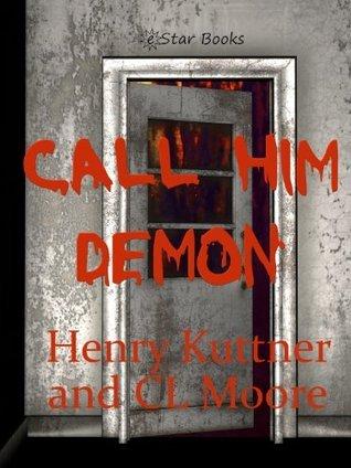 Call Him Demon Henry Kuttner