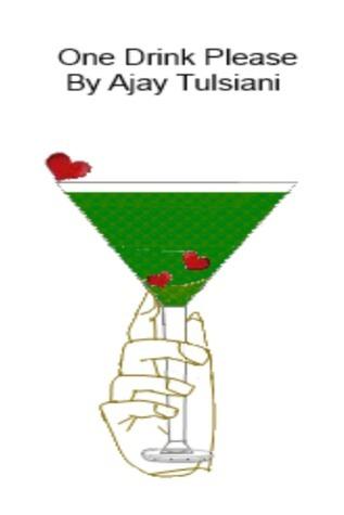 One Drink Please Ajay Tulsiani