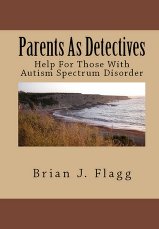 Parents As Detectives  by  Brian Flagg