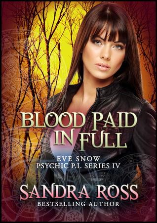 Blood Paid In Full: Eve Snow Psychic P.I. Series 4 Sandra Ross