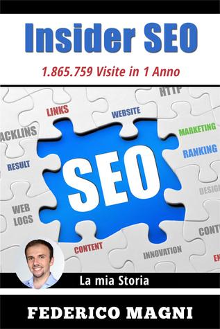 Insider SEO: 1.865.759 Visite in 1 Anno  by  Federico Magni