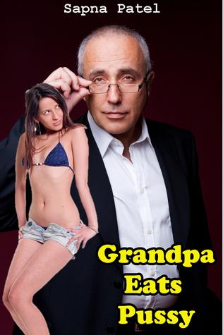 Grandpa Eats Pussy Sapna Patel