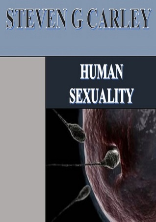 Human Sexuality Steven G. Carley