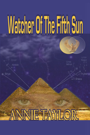 Watcher Of The Fifth Sun  by  Annie Taylor