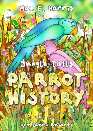 Parrot History  by  Max E. Harris
