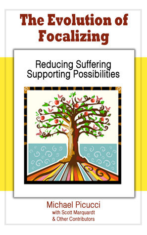 The Evolution of Focalizing: Reducing Suffering and Supporting Possibilities Michael Picucci