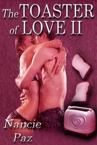 The Toaster of Love II  by  Nancie Paz