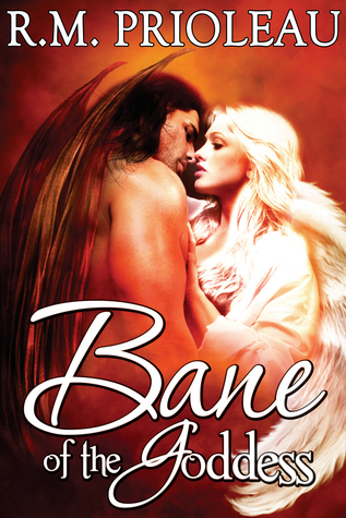 Bane of the Goddess (The Goddess Series, #2)  by  R.M. Prioleau