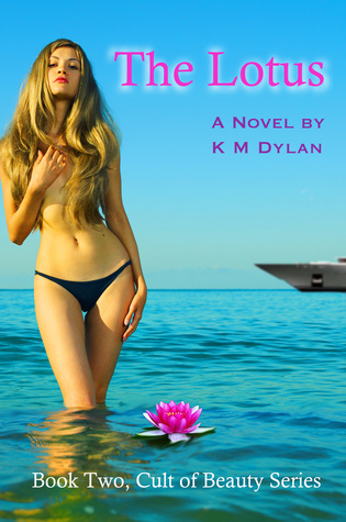 The Lotus: Book Two, Cult of Beauty Series K.M. Dylan